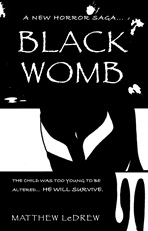 Black Womb, 2007, Matthew LeDrew